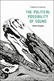 #2: The Political Possibility of Sound: Fragments of Listening