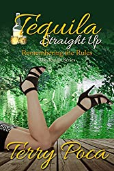 Tequila Straight Up ~ Remembering the Rules (The Tequila Series Book 2) (English Edition)