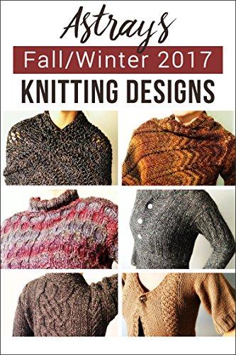 Astrays Fallwinter 2017 Knitting Designs And Patterns Fun