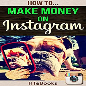 How to Make Money on Instagram Audiobook