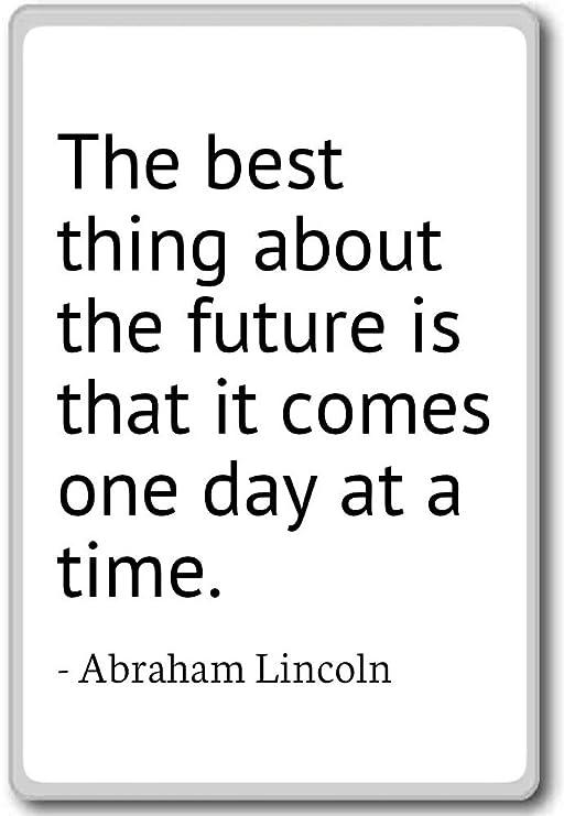 La mejor cosa sobre el futuro es que... - Abraham Lincoln - citas ...