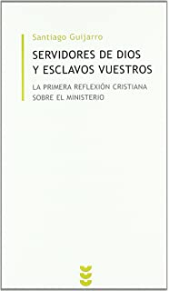 Servidores de Dios y esclavos vuestros: La primera reflexión cristiana sobre el ministerio (Biblioteca
