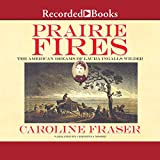#10: Prairie Fires: The American Dreams of Laura Ingalls Wilder