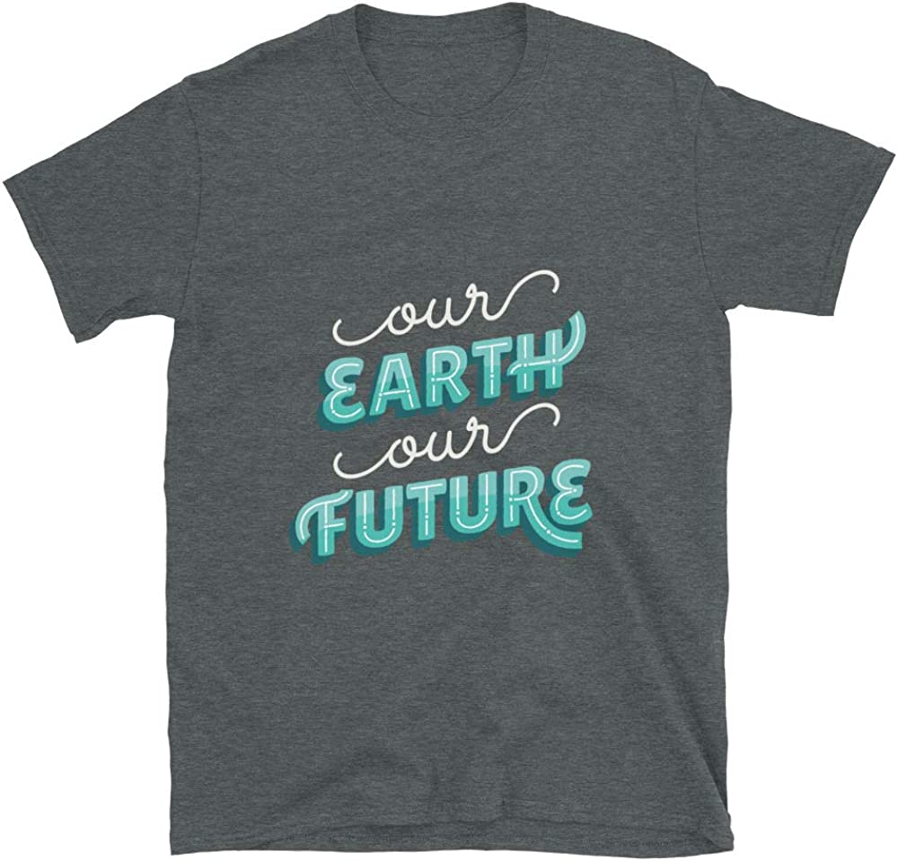 Out Earth Our Future Shirt, Save The Planet T Shirt