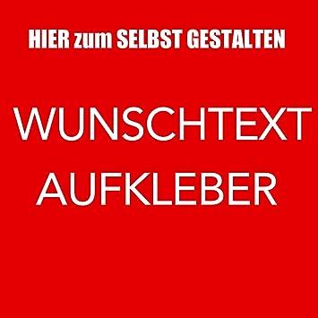 Wunschtext Aufkleber Mit Vorschaufunktion Selbst Gestalten Beschriftung Spruch Text Länge 10cm