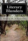 Literary Blunders, Henry B. Wheatley, 1500106704
