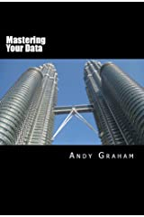 Mastering Your Data Kindle Edition