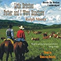 Father and I Were Ranchers: Little Britches # 1 Audiobook by Ralph Moody Narrated by Cameron Beierle