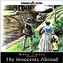 The Innocents Abroad Hörbuch von Mark Twain Gesprochen von: Robin Field