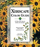 Xeriscape Color Guide: 100 Water-Wise Plants for Gardens and Landscapes