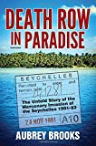 Death Row in Paradise: The Untold Story of the Mercenary Invasion of the Seychelles 1981-83