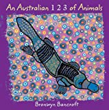 An Australian 1, 2, 3 of Animals, Bronwyn Bancroft, 1921272856