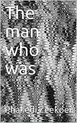 The man who was