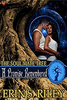 A Promise Remembered  (The Soul Mate Tree Book 6) by [Riley, Erin S.]
