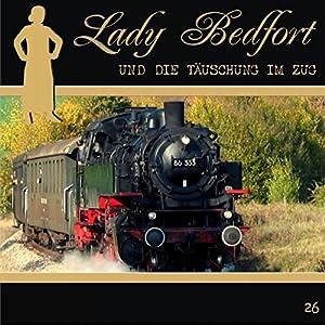 Die Täuschung im Zug (Lady Bedfort 26) Hörspiel