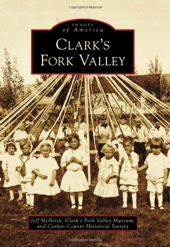 Clark's Fork Valley (Images of America Series)