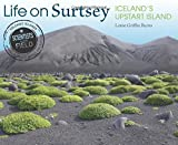 Life on Surtsey: Iceland's Upstart Island (Scientists in the Field Series)