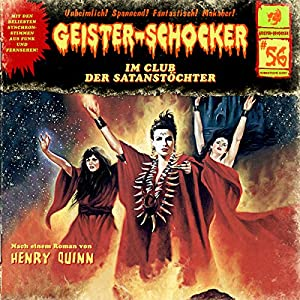 Im Club der Satanstöchter (Geister-Schocker 56) Hörspiel