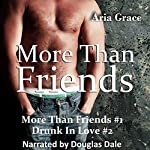 More Than Friends/Drunk in Love: More Than Friends, Book 1-2 | Aria Grace