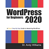 WordPress for Beginners 2020: A Visual Step-by-Step Guide to Mastering WordPress