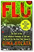 Flu: The Story Of The Great Influenza Pandemic of 1918 and the Search for the Virus that Caused It by Kolata, Gina Published by Touchstone 1st (first) edition (2001) Paperback