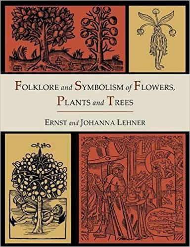 Folklore And Symbolism Of Flowers Plants And Trees Illustrated