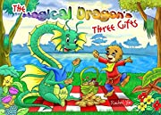 Books for Kids: The Magical Dragon's Three Gifts (Children's Book, Picture Books, Preschool Books, Baby Books, Kids Books, Ages 3-5)
