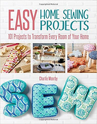 101 Projects to Transform Every Room of Your Home Easy Home Sewing Projects