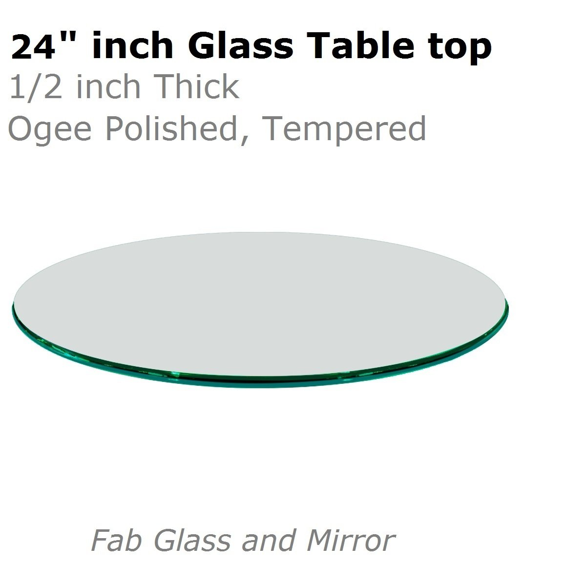 Fab Glass and Mirror T-24RD12MMOGTE 24'' Clear Round 1/2'' Inch Thick Tempered Ogee Edge Polish Glass Table Top, by Fab Glass and Mirror