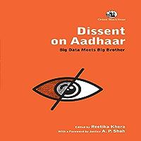 Dissent on Aadhaar: Big Data Meets Big Brother (English Edition)