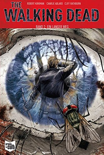 The Walking Dead Softcover 2: Ein langer Weg Taschenbuch – 26. Mai 2016 Robert Kirkman Charlie Adlard Cross Cult 3959812175