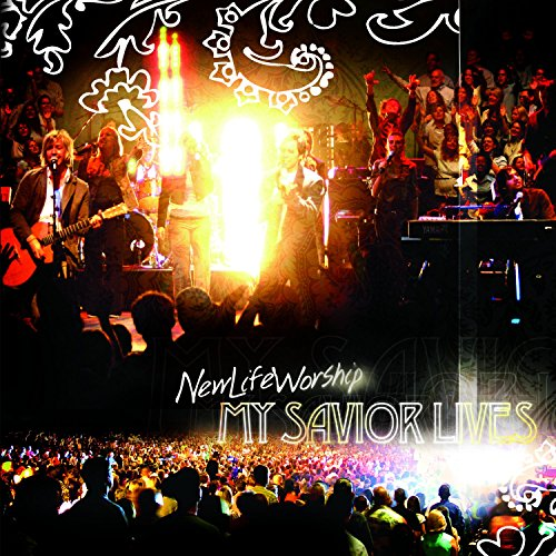 New Life Worship - My Savior Lives (2007)
