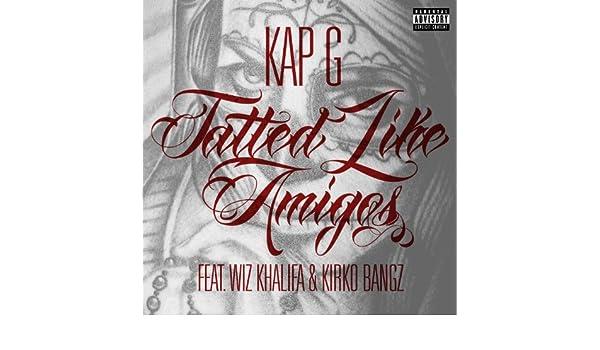 Album: tatted like amigos remix feat wiz khalifa kirko bangz.