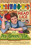 img - for Rainbows, Head Lice, and Pea-Green Tile: Poems in the Voice of the Classroom Teacher book / textbook / text book