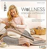 Wollness – Stricken entspannt!: Einfache Modelle und meditative Muster