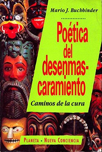 Poetica del Desenmascaramiento (Spanish Edition) - Buchbinder, Mario