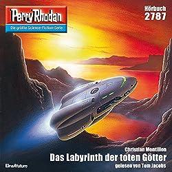 Das Labyrinth der toten Götter (Perry Rhodan 2787)