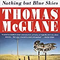 Nothing but Blue Skies Audiobook by Thomas McGuane Narrated by L. J. Ganser