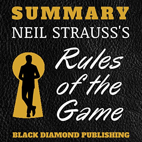 - Summary: Neil Strauss's Rules of the Game