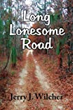 Long Lonesome Road, Jerry J. Wilcher, 1436397634