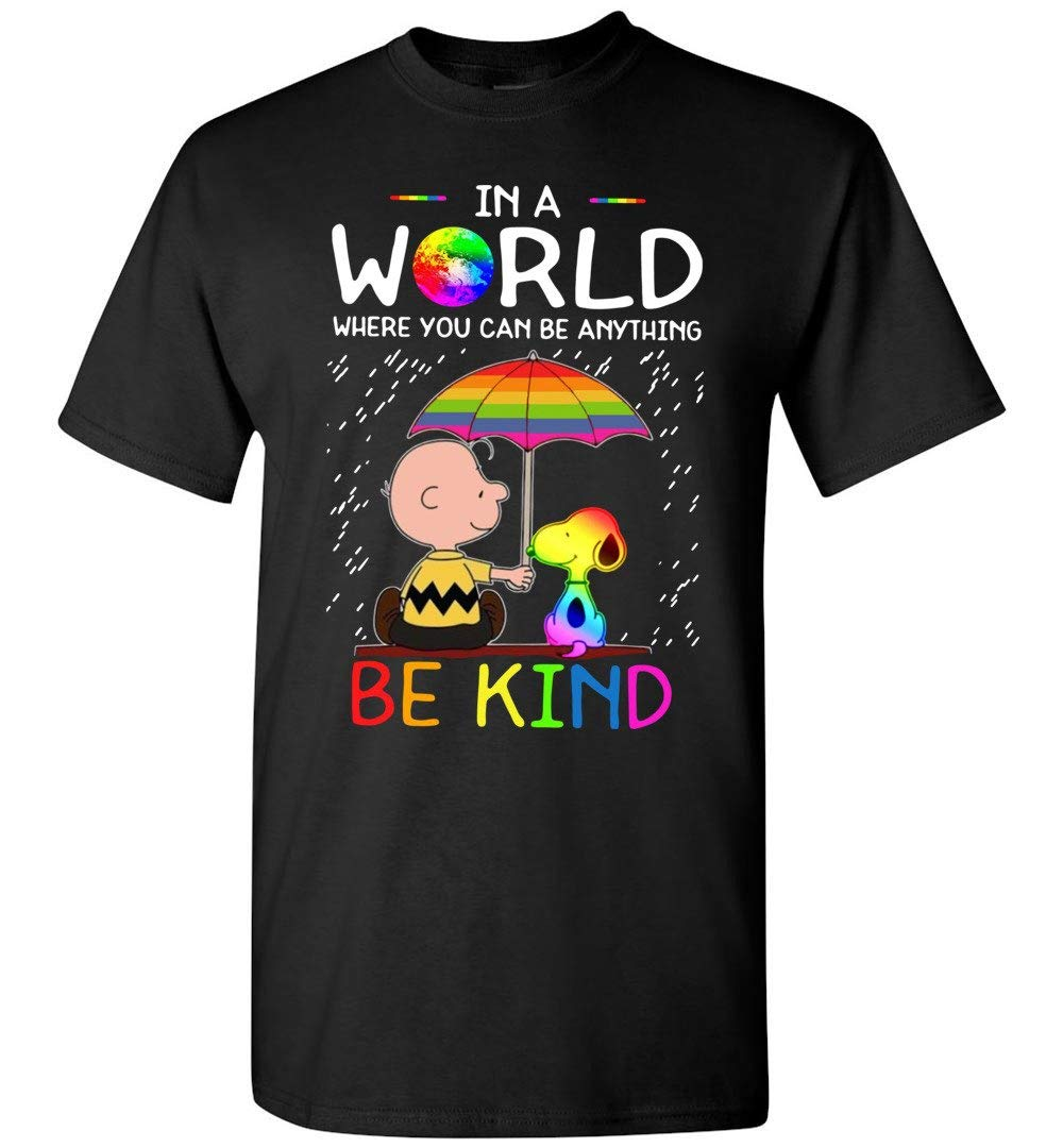 Lgbt 2019 Ch4r Lie Br0wn And Sno0py In A World Where You Can Be Anything Be Kind T Shirt
