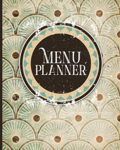 Menu Planner: Weekly Food Planner & Meal Planning Sheet with Notes, Budget and Grocery Lists (Volume 72) Moito Publishing