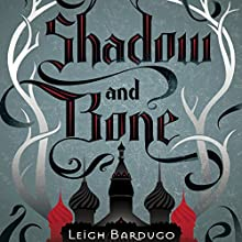 Shadow and Bone Audiobook by Leigh Bardugo Narrated by Lauren Fortgang