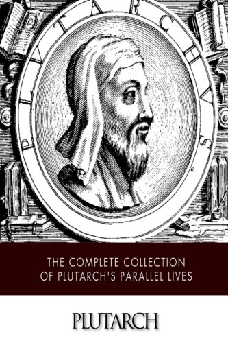 The Complete Collection of Plutarch's Parallel Lives por Plutarch