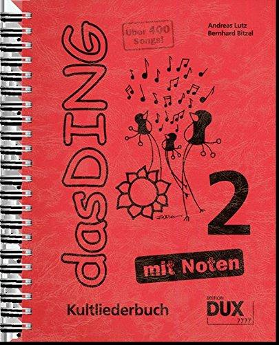 Das Ding 2 mit Noten: Kultliederbuch mit Noten und Akkordbezifferung