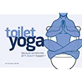 Toilet Yoga (Because Sometimes Sh*t Doesn't Happen)