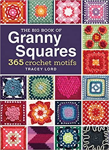 The Big Book Of Granny Squares 365 Crochet Motifs Tracey Lord