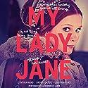 My Lady Jane Hörbuch von Cynthia Hand, Brodi Ashton, Jodi Meadows Gesprochen von: Katherine Kellgren