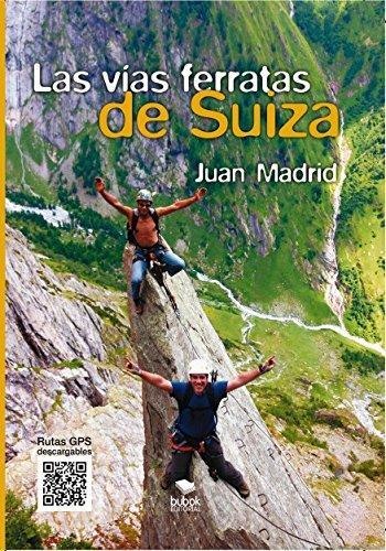Las vías ferratas de Suiza: Amazon.es: Juan Madrid: Libros