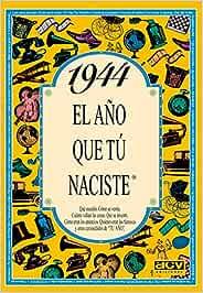 1944 EL AÑO QUE TU NACISTE (El año que tú naciste): Amazon